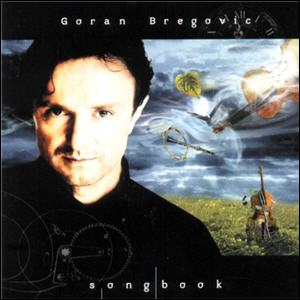 Goran Bregovic - Songbook
