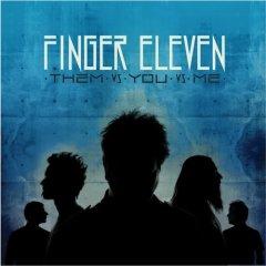 (Finger Eleven - Them Vs. You Vs. Me)