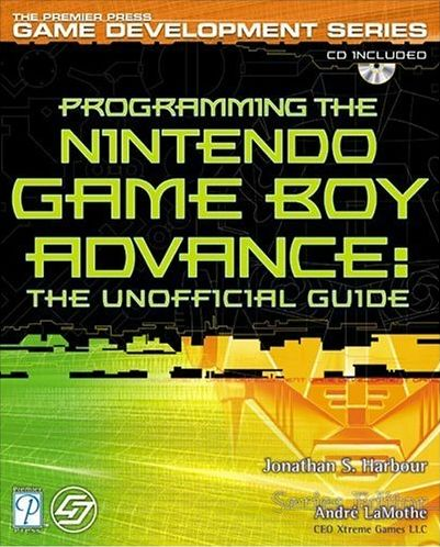 Programming the Nintendo Game Boy Advance: The Unofficial Guide
