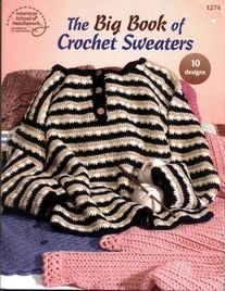 The Big Book of Crochet Sweaters: 10 Designs