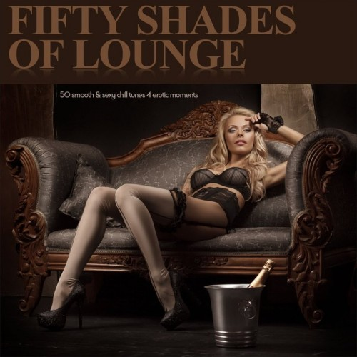 1425916442_fifty-shades-of-lounge-50-smooth-sexy-chill-tunes-4-erotic-moments (500x500, 51Kb)