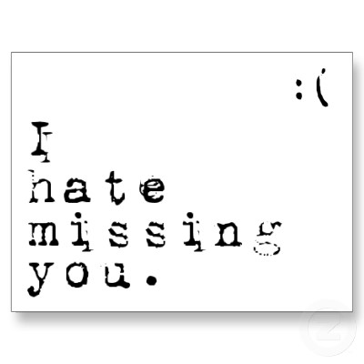 i_hate_missing_you_but_i_love_having_you_to_miss_postcard-p239348892475209024qibm_400 (400x400, 17Kb)