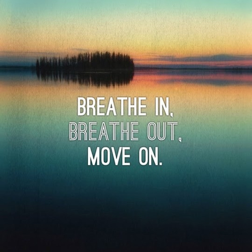 33753-Breathe-In-Breathe-Out-Move-On (500x500, 180Kb)
