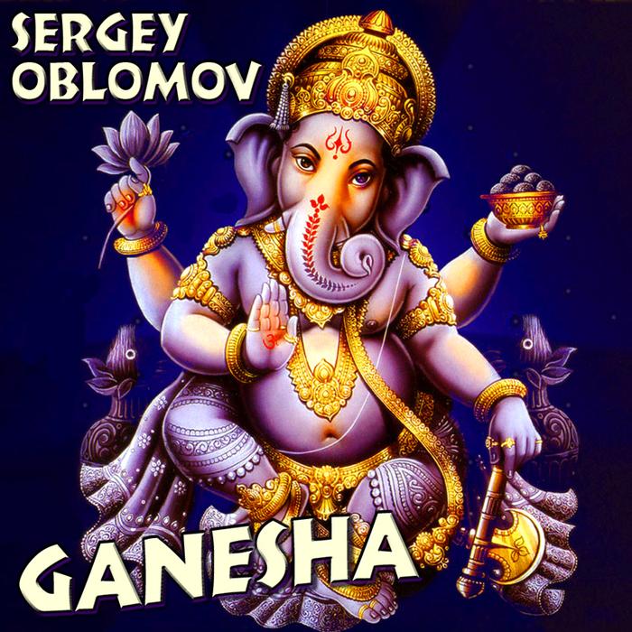 SERGEY OBLOMOV [Label SAMBIT] - GANESHA (700x700, 589Kb)