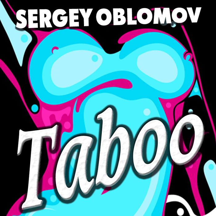 SERGEY OBLOMOV - TABOO (ORIGINAL MIX) (700x700, 252Kb)