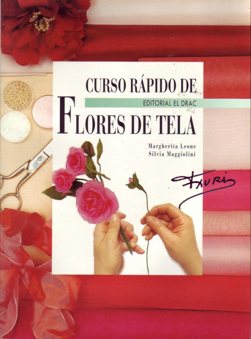 CURSO RAPIDO DE FLORES DE TELA - TXURI (518x700, 353Kb)