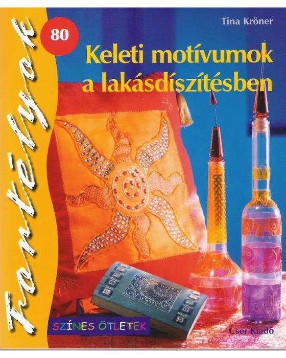 Tina Kröner - Keleti motívumok a lakásdíszítésben (Fortelyok 80) - 2008_1 (560x700, 304Kb)