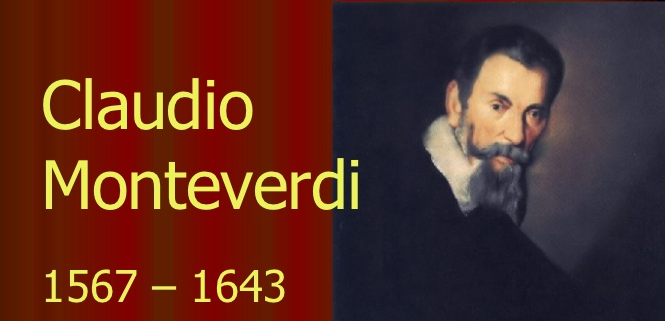 the life and times of composer claudio monteverdi Personal life claudio monteverdi guidance of a flemish composer, and monteverdi soon became recognized to the point that he spirit of the times.