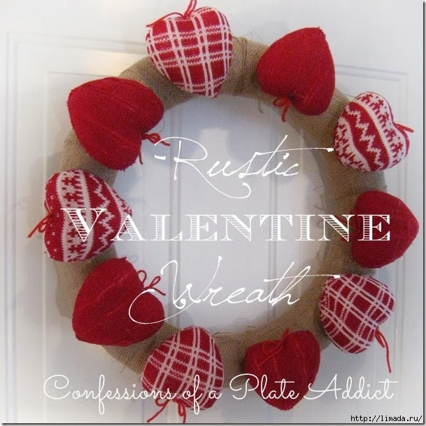 CONFESSIONS OF A PLATE ADDICT Rustic Valentine Wreath_thumb[2] (609x608, 218Kb)