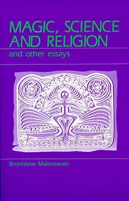 bronislaw malinowski magic science and religion and other essays Details about magic, science, and religion, and other essays by bronislaw malinowski (1984.