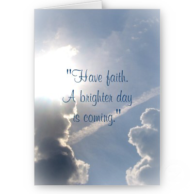 have_faith_a_brighter_day_is_coming_card-p137085796080539877b2icl_400 (400x400, 135Kb)