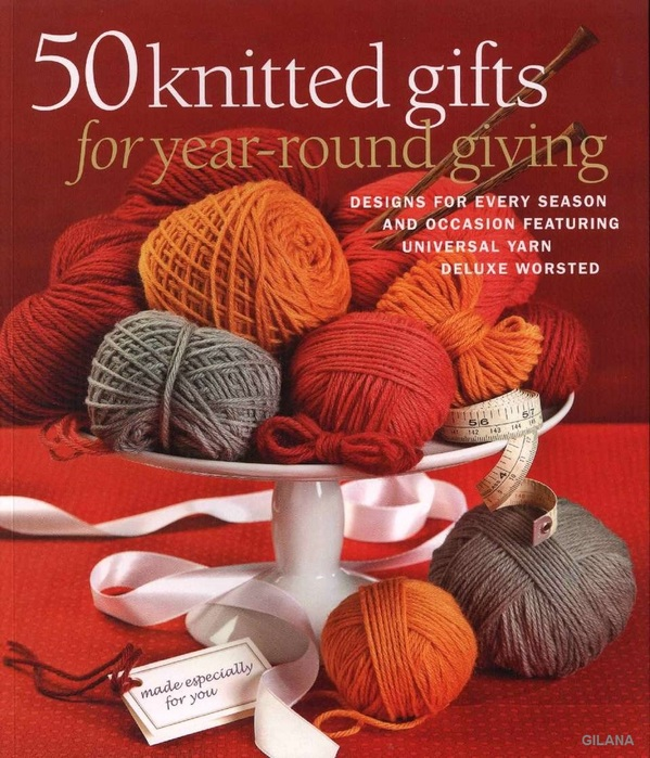 50 Knitted Gifts for Year-round Giving.